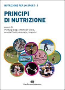 Principi di nutrizione. Nutrizione per lo sport. Vol. 1 - Pierluigi Biagi - copertina