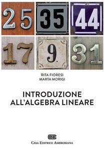 Introduzione all'algebra lineare. Con Contenuto digitale (fornito elettronicamente) - Rita Fioresi,Marta Morigi - copertina