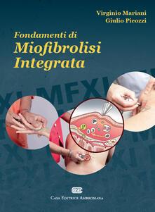 Fondamenti di miofibrolisi integrata - Virginio Mariani,Giulio Picozzi - copertina