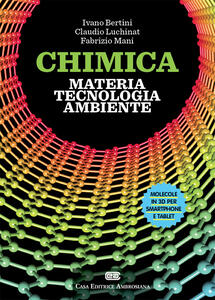 Chimica: materia, tecnologia, ambiente. Con aggiornamento online - Ivano Bertini,Claudio Luchinat,Fabrizio Mani - copertina