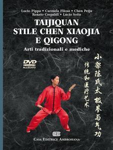 Taijiquan stile chen xiaojia e Qicong. Arti tradizionali e mediche. Con DVD - Lucio Pippa - copertina