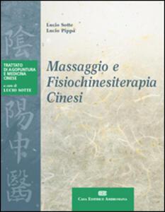 Massaggio e fisiochinesiterapia cinesi - Lucio Sotte,Lucio Pippa - copertina