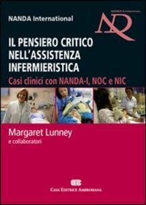Il pensiero critico nell'assistenza infermieristica. Casi clinici con NANDA-I, NOC e NIC - Margaret Lunney - copertina
