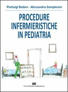 Procedure infermieristiche in pediatria - Pierluigi Badon,Alessandra Zampieron - copertina