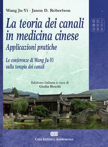 La teoria dei canali in medicina cinese. Applicazioni pratiche. Le conferenze di Wang Ju-Yi sulla terapia dei canali