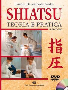 Shiatsu. Teoria e pratica. Con DVD-ROM - Carola Beresford Cooke - copertina