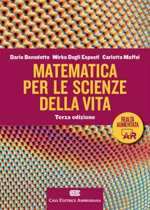 Matematica per scienze della vita. Con Contenuto digitale (fornito elettronicamente) - Dario Benedetto,Mirko Degli Esposti,Carlotta Maffei - copertina