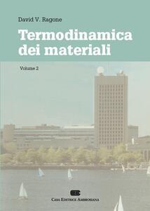 Termodinamica dei materiali. Vol. 2 - David V. Ragone - copertina