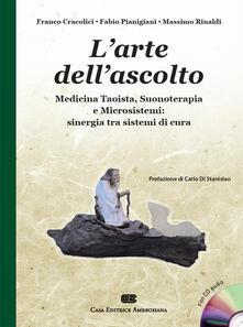 Collegiomercanzia.it L' arte dell'ascolto. Medicina taoista, suonoterapia e microsistemi: sinergia tra sistemi di cura. Con CD-Audio Image