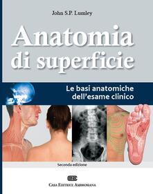 Anatomia di superficie. Le basi anatomiche dell'esame clinico
