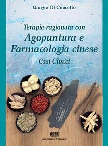 Terapia ragionata con agopuntura e farmacologia cinese. Casi clinici.pdf