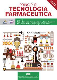 Principi di tecnologie farmaceutiche. Con Contenuto digitale (fornito elettronicamente) - Paolo Colombo,Andrea Gazzaniga,Elena Vidale - copertina
