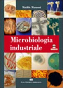 Microbiologia industriale. Con CD-ROM - Matilde Manzoni - copertina
