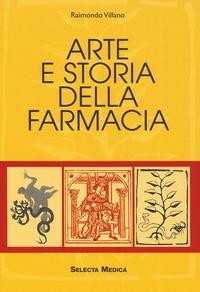 Arte e storia della farmacia - Villano Raimondo - wuz.it