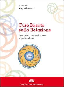 Cure basate sulla relazione. Un modello per la pratica clinica