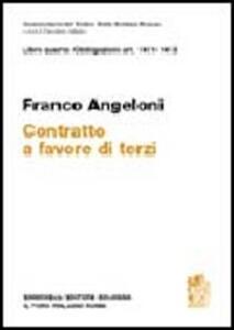 Commentario del codice civile. Art. 1411-1413. Contratto a favore di terzi - Franco Angeloni - copertina