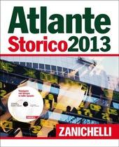 Atlante storico Zanichelli 2013. Con aggiornamento online. Con DVD-ROM: Navigare il tempo e lo spazio