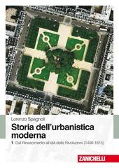 Storia dell'urbanistica moderna. Vol. 1: Dal Rinascimento all'eta delle Rivol uzioni (1400-1815).