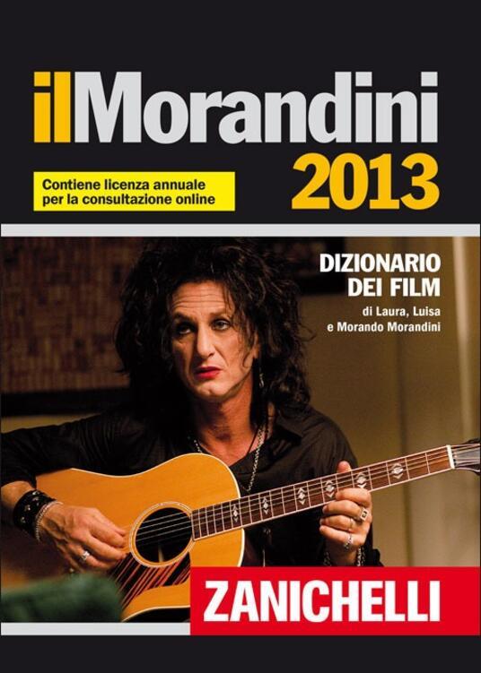 Il Morandini 2013. Dizionario dei film. Con aggiornamento online - Laura Morandini,Luisa Morandini,Morando Morandini - copertina