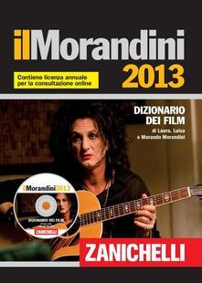 Antondemarirreguera.es Il Morandini 2013. Dizionario dei film. Con aggiornamento online. Con DVD-ROM Image