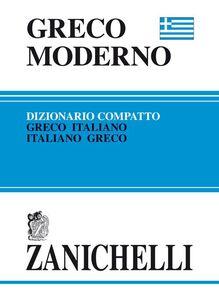Libro Greco moderno compatto. Dizionario greco-italiano, italiano-greco