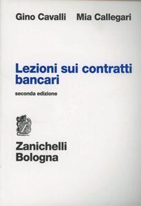 Lezioni sui contratti bancari - Gino Cavalli,Mia Callegari - copertina