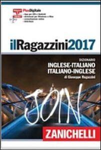 Libro Il Ragazzini 2017. Dizionario inglese-italiano italiano-inglese. DVD. Con aggiornamento online Giuseppe Ragazzini