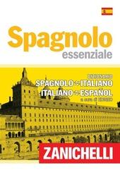 Spagnolo essenziale. Dizionario spagnolo-italiano, italiano-spagnolo