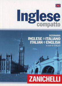 Foto Cover di Inglese compatto. Dizionario inglese-italiano, italiano-inglese, Libro di  edito da Zanichelli