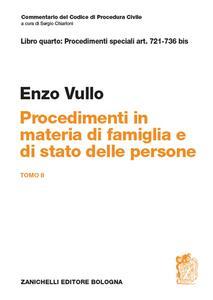 Commentario del codice di procedura civile. Art. 721-736 bis. Procedimenti in materia di famiglia e stato delle persone. Vol. 2 - Enzo Vullo - copertina