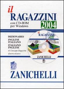Tegliowinterrun.it Il Ragazzini 2004. Dizionario inglese-italiano, italiano-inglese. Con CD-ROM Image