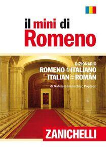 Libro Il mini di romeno. Dizionario romeno-italiano, italian-romeno Gabriela Hanachiuc Poptean