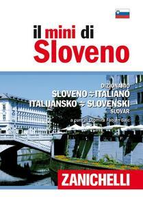 Il mini di sloveno. Dizionario sloveno-italiano, italiano-sloveno - copertina