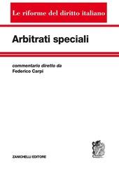 Arbitrati speciali. Commentario arbitrario per le controversie di lavoro