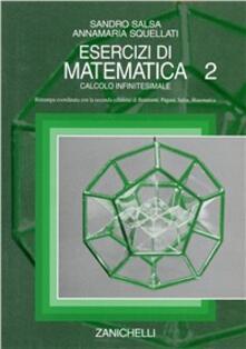 Fondazionesergioperlamusica.it Esercizi di matematica. Vol. 2: Calcolo infinitesimale. Image