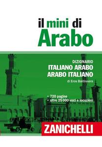 Libro Il mini arabo. Dizionario italiano-arabo, arabo-italiano Eros Baldissera
