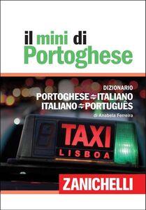 Libro Il mini di portoghese. Dizionario portoghese-italiano, italiano-portoghese Anabela C. Costa da Silva Ferreira