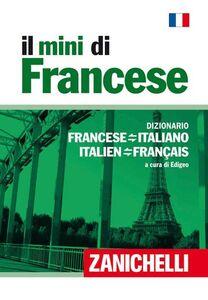 Libro Il mini di francese. Dizionario francese-italiano, italiano-francese