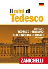 Il mini di tedesco. Dizionario tedesco-italiano italiano-tedesco