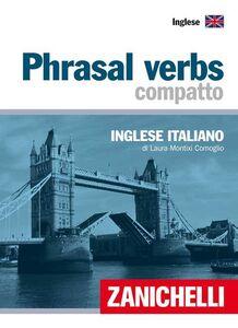 Libro Phrasal verbs compatto. Inglese-italiano Laura Montixi Comoglio