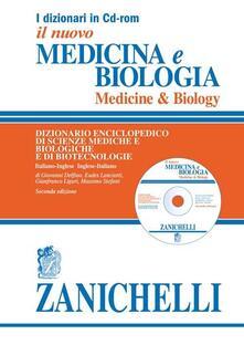 Medicina e biologia. Medicine & biology. Dizionario enciclopedico di scienze mediche e biologiche e di biotecnologie. Italiano-inglese, inglese-italiano. CD-ROM.pdf