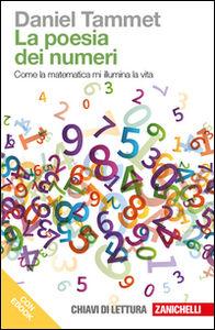 Foto Cover di La poesia dei numeri. Come la matematica mi illumina la vita. Con e-book, Libro di Daniel Tammet, edito da Zanichelli