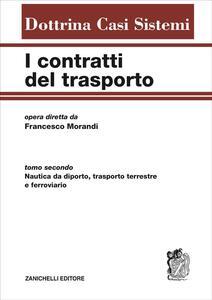 I contratti del trasporto. Vol. 1: Trasporto aereo e marittimo. - copertina