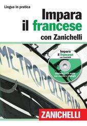 Impara il francese con Zanichelli. Con 2 CD Audio