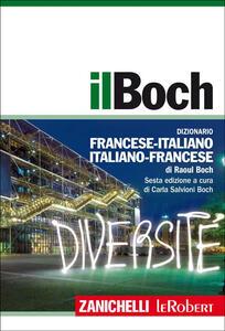 Il Boch. Dizionario francese-italiano, italiano-francese. Con aggiornamento online - Raoul Boch - copertina