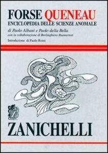 Forse Queneau. Enciclopedia delle scienze anomale - Paolo Albani,Paolo Della Bella - copertina