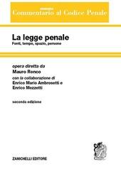 Commentario sistematico al codice penale. Vol. 1: La legge penale. Fonti, tempo, spazio, persone.
