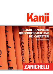 Foto Cover di Kanji. Grande dizionario giapponese-italiano dei caratteri, Libro di Simone Guerra, edito da Zanichelli