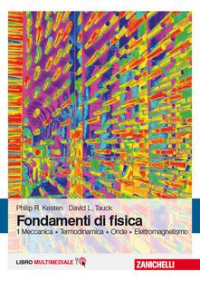 Amatigota.it Fondamenti di fisica. Meccanica, termodinamica, onde, elettromagnetismo. Con Contenuto digitale (fornito elettronicamente). Vol. 1 Image