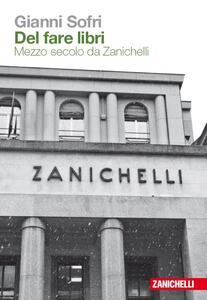 Del fare libri. Mezzo secolo da Zanichelli - Gianni Sofri - copertina